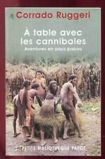 CORRADO RUGGERI: A TABLE AVEC LES CANNIBALES. PETITE BIBLIOTHEQUE PAYOT. 2003.