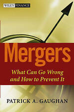 Mergers: What Can Go Wrong and How to Prevent It by Gaughan, Patrick A.