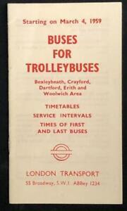 LONDON TRANSPORT BUSES &TROLLEYBUS TIMETABLE BEXLEYHEATH CRAYFORD WOOLWICH 1959