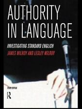 Authority in Language: Investigating Standard English by Milroy, Lesley