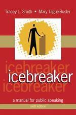 Icebreaker: A Manual for Public Speaking