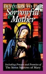 Devotion to the Sorrowful Mother : Including Prayers and Promises Paperback
