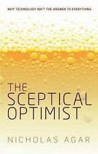 NEW - The Sceptical Optimist: Why Technology Isn't the Answer to Everything