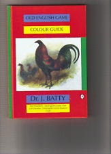 OLD ENGLISH GAME COLOUR GUIDE   Dr Joseph Batty NEW HARDBACK BOOK