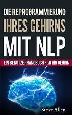Neurolinguistisches Programmieren - ein Benutzerhandbuch Für Ihr Gehirn :...