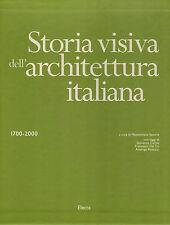 Storia visiva dell'architettura italiana. 1700-2000. Electa. 2007. SLB26