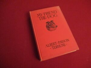 My Friend the Dog by Albert Payson Terhune (1926) 4th Printing Hardcover Book