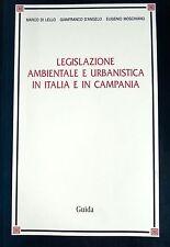 LEGISLAZIONE AMBIENTALE E URBANISTICA IN ITALIA E IN CAMPANIA GUIDA 2005