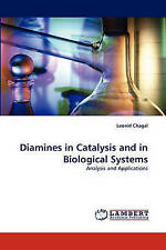 NEW Diamines in Catalysis and in Biological Systems: Analysis and Applications