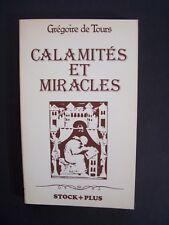 Calamités et Miracles ( Histoire des Francs ) / Grégoire de Tours / Stock - 1980