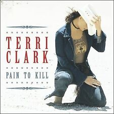 Pain to Kill by Terri Clark (CD, Jan-2003, Mercury Nashville)