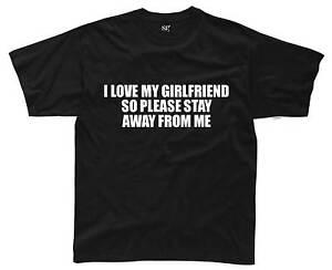I LOVE MY GIRLFRIEND STAY AWAY Mens T-Shirt S-3XL Black Funny Printed Joke Top