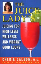 The Juice Ladys Juicing for High Level Wellness a
