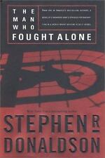 The Man Who Fought Alone by Donaldson, Stephen R.