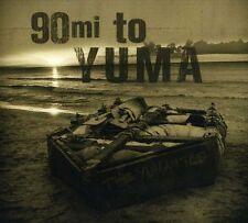 The Yumatics - 90 Miles to Yuma [New CD]