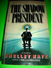 The Shadow President by Shelley Katz ~ FEB 1982 1ST PRINTING PB BOOK