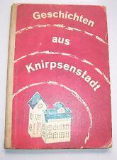 Geschichten aus Knirpsenstadt 1972 Rudolf Forkel Verlag Pössneck !