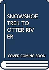 Snowshoe Trek to Otter River by Budbill, David Y.