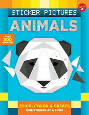 Sticker Pictures: Animals: Stick, color & create one sticker at a time! (Sticker