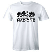 Brains Are Awesome I Wish Everybody Had One Funny Men's T-Shirt Humor Tee