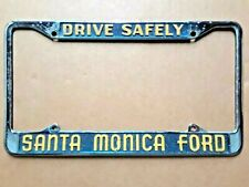 Santa Monica Ford - 1956+ California License Plate Frame- Drive Safely - Rare