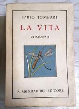 TOMBARI FABIO-1930-LA VITA-Mondadori-RARA 1 ED-BENVENUTO DISERTORI- FOGLI CHIUSI