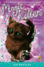 Magic Kitten: Picture Perfect,Sue Bentley
