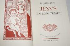 JESUS ET SON TEMPS-DANIEL ROPS-ILLUSTRE  LEBEDEFF VELIN DU MARAIS 2/2 1945