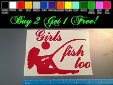 Girls fish too RED Sticker decal Car window women hook bait sports lake pole
