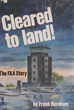 Cleared To Land!...The FAA Story (Federal Aviation Administration, History)