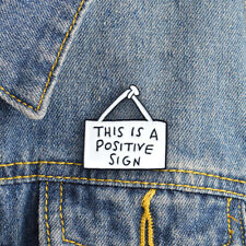 Denim Jacket Badge This Is A Positive Sign Enamel Pin Hanging Sign Brooch