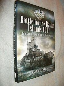 BATTLE FOR BALTIC ISLANDS 1917. GARY STAFF. 2008 1st ED. HARDBACK in DUST JACKET