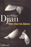 "PHILIPPE DJIAN / ""VERS CHEZ LES BLANCS"" (2000)"
