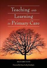 Teaching and Learning in Primary Care by Hays, Richard