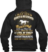 Horse Lovers Dont Mess With My - I May Seem Quiet & Gildan Hoodie Sweatshirt
