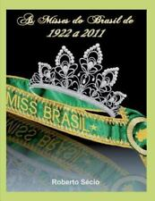 As Misses Do Brasil : De 1922 a 2011 by Roberto Sécio (2011, Paperback)