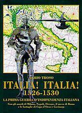Italia! Italia! 1526-1530. La prima guerra d'indipendenza italiana
