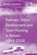 NEW - Railways, Urban Development and Town Planning in Britain: 1948-2008