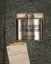 Lost Recipes of Prohibition: Notes from a Bootlegger's Manual, Rowley, Matthew