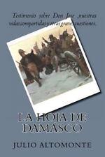 La Hoja de Damasco : Testimonio Sobre Don Jose y Nuestras Vidas Compartidas...