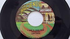 """LISA LOPEZ - Y Que Te Haga Feliz / Dejame Sonar 1981 LATIN POP Hacienda 7"""""""