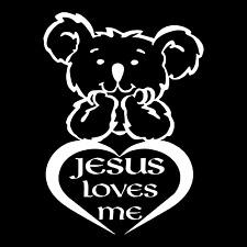 Jesus Loves Me Teddy God Religious Car Truck Window Laptop Vinyl Decal Sticker.