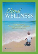 ETERNAL WELLNESS: THE IMPORTANCE OF HEALING, CONNECTING, COMMUNITY &-ExLibrary