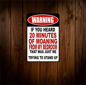 20 minutes of Moaning Funny Warning Metal Novelty Sign OR Sticker Your Choice