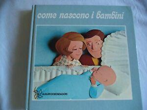 COME NASCONO I BAMBINI Arnoldo Mondadori Editore Andry Andrew C., Schepp St 1971