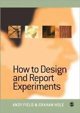 How to Design and Report Experiments by Andy Field and Graham Hole (2003,...