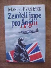 We Died for England - Czech language aviation book WW II - Manuel F. Van Eyck