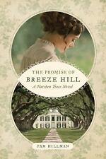 A Natchez Trace Novel: The Promise of Breeze Hill by Pam Hillman (2017,...