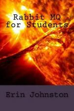 Rabbit MQ for Students by Erin Johnston (2016, Paperback)