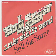 SP 45 TOURS BOB SEGER AND THE SILVER BULLET BAND  STILL THE SAME CAPITOL en 1978